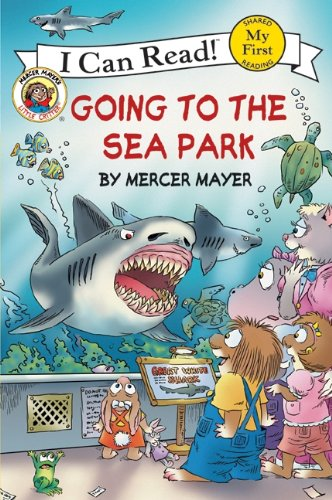 9780060835545: Going to the Sea Park (My First I Can Read Little Critter's - Level Pre1 (Hardback))