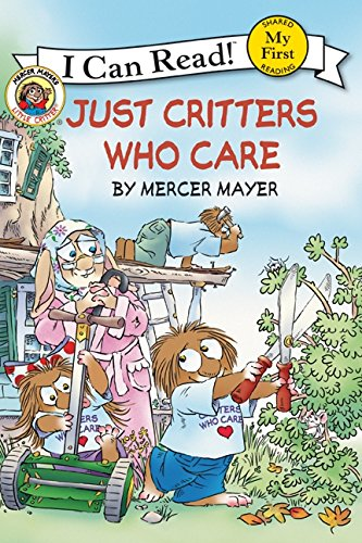 9780060835606: Just Critters Who Care (My First I Can Read Little Critter's - Level Pre1 (Hardback))