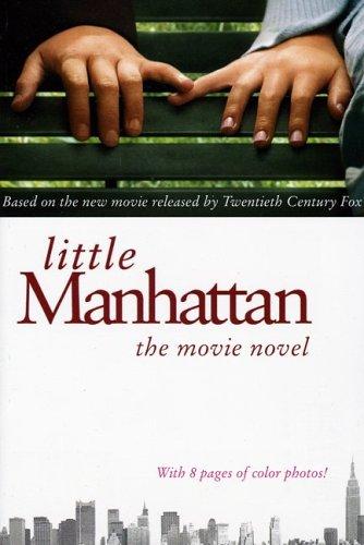 9780060835804: Little Manhattan: The Movie Novel