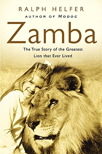 9780060836276: Zamba: The True Story of the Greatest Lion That Ever Lived