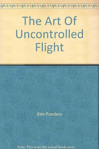 9780060836306: The Art Of Uncontrolled Flight