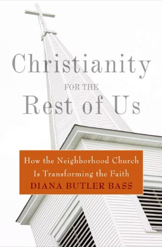 9780060836948: Christianity for the Rest of Us: How the Neighborhood Church Is Transforming the Faith