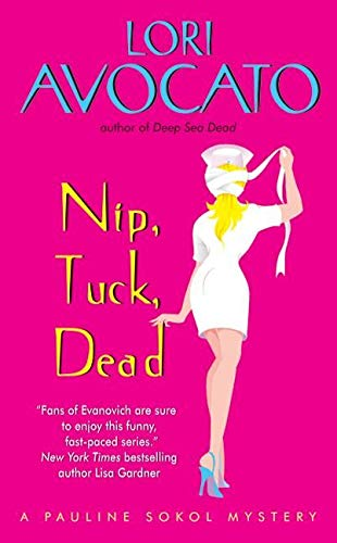 9780060837044: Nip, Tuck, Dead