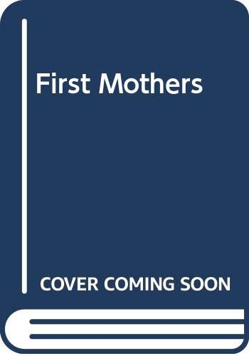 9780060837099: First Mothers