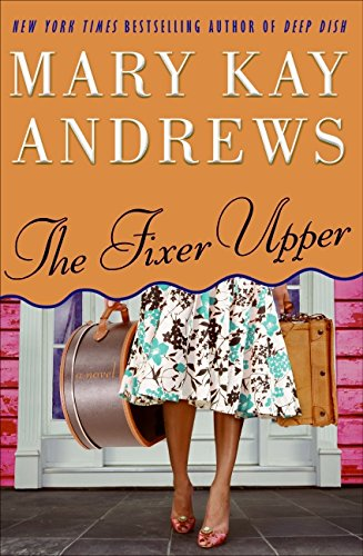 The Fixer Upper: A Novel: Andrews, Mary Kay