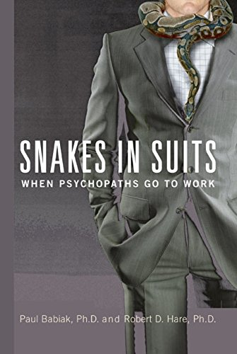 9780060837723: Snakes in Suits: When Psychopaths Go to Work