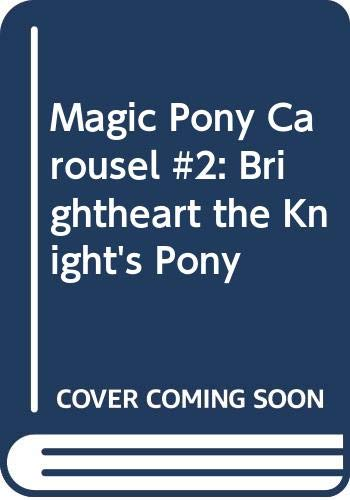 9780060837808: Magic Pony Carousel #2: Brightheart the Knight's Pony