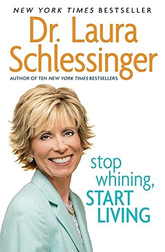 9780060838348: Stop Whining, Start Living