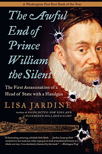 9780060838362: The Awful End of Prince William the Silent: The First Assassination of a Head of State with a Handgun (Making History (Paperback))