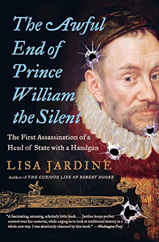 9780060838362: The Awful End of Prince William the Silent: The First Assassination of a Head of State with a Handgun (Making History)
