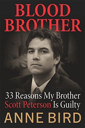 9780060838577: Blood Brother: 33 Reasons My Brother, Scott Peterson, Is Guilty