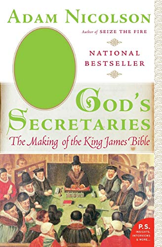 9780060838737: God's Secretaries: The Making of the King James Bible