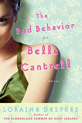 9780060839659: The Bad Behavior of Belle Cantrell: A Novel