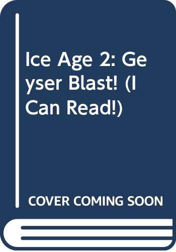 9780060839697: Ice Age 2: Geyser Blast! (I Can Read - Level 3 (Quality))