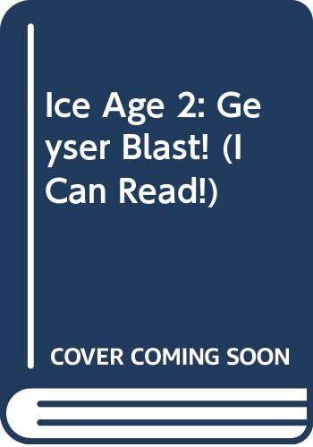 9780060839697: Ice Age 2: Geyser Blast! (I Can Read - Level 3 (Quality))