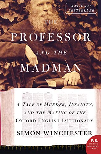 9780060839789: The Professor and the Madman: A Tale Of Murder, Insanity, and the Making of the Oxford English Dictionary