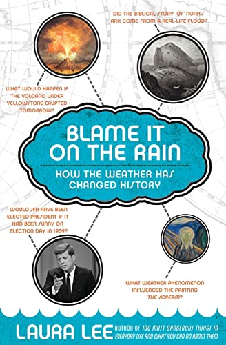 9780060839826: Blame It on the Rain: How the Weather Has Changed History