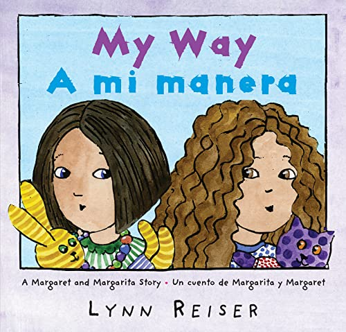 9780060841010: My Way/A mi manera: A Margaret and Margarita Story / Un cuento de Margarita y Margaret (Spanish Edition)