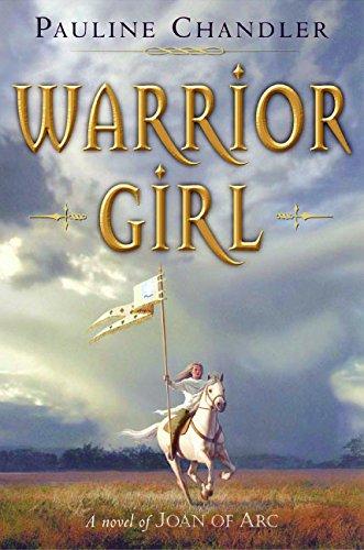 9780060841027: Warrior Girl: A Novel of Joan of Arc