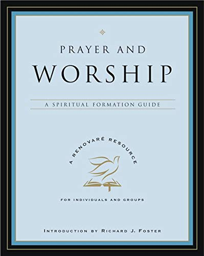 9780060841256: Prayer and Worship: A Spiritual Formation Guide (A Renovare Resource)