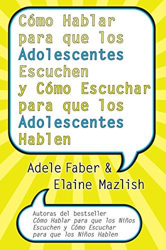 9780060841294: Como Hablar para que los Adolescentes Escuchen y Como Escuchar para que los Adol (Spanish Edition)