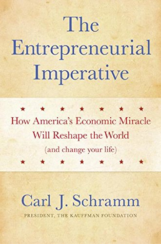 9780060841638: The Entrepreneurial Imperative: How America's Economic Miracle Will Reshape the World (and Change Your Life)