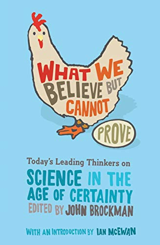 9780060841812: What We Believe but Cannot Prove: Today's Leading Thinkers on Science in the Age of Certainty (Edge Question Series)