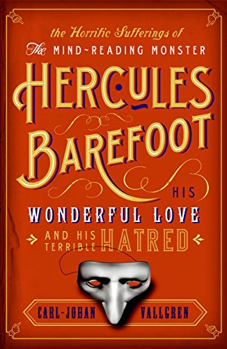9780060841997: Horrific Sufferings of the Mind-Reading Monster Hercules Barefoot: His Wonderful Love and His Terrible Hatred