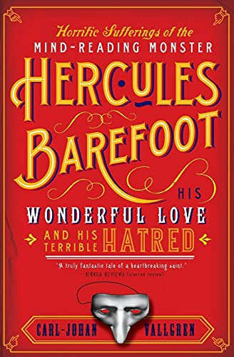 9780060842147: Horrific Sufferings of the Mind-Reading Monster Hercules Barefoot: His Wonderful Love and His Terrible Hatred