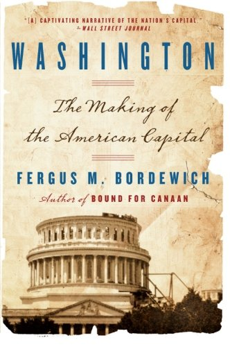 9780060842390: Washington: The Making Of The American Capital