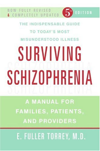 9780060842598: Surviving Schizophrenia: A Manual for Families, Patients, and Providers