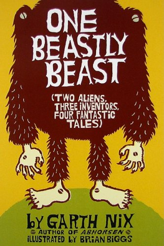 9780060843212: One Beastly Beast: Two Aliens, Three Inventors, Four Fantastic Tales