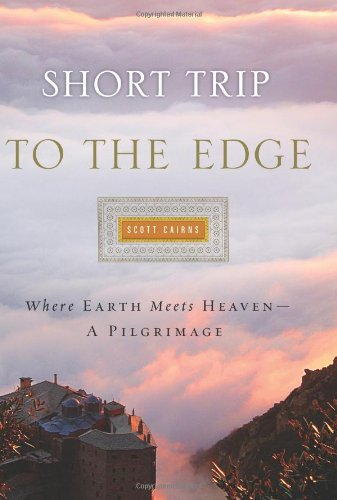 9780060843229: Short Trip to the Edge: Where Earth Meets Heaven--A Pilgrimage