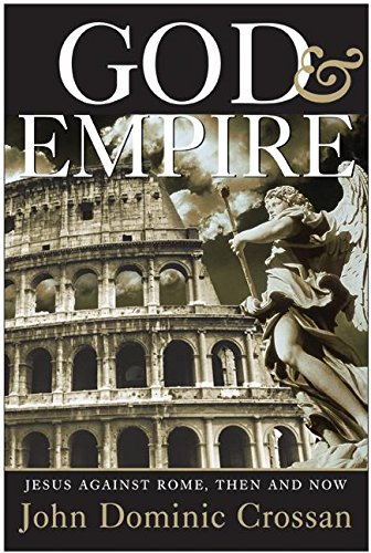 9780060843236: God and Empire: Jesus Against Rome, Then and Now