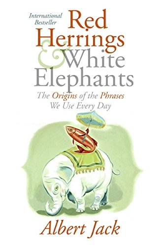 9780060843373: Red Herrings and White Elephants: The Origins of the Phrases We Use Every Day