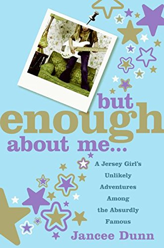 9780060843649: But Enough about Me: A Jersey Girl's Unlikely Adventures Among the Absurdly Famous