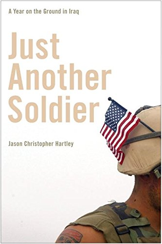 9780060843663: Just Another Soldier: A Year on the Ground in Iraq