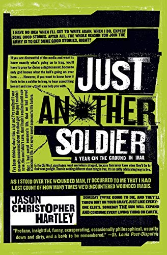 9780060843670: Just Another Soldier: A Year on the Ground in Iraq