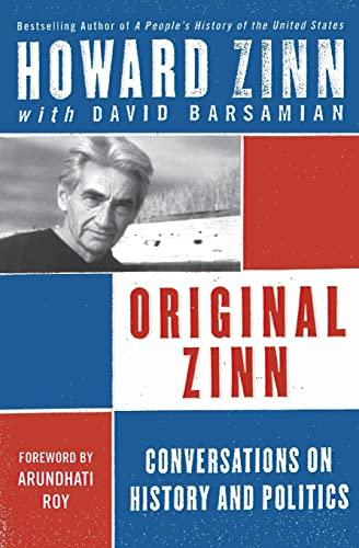 9780060844257: Original Zinn: Conversations on History and Politics