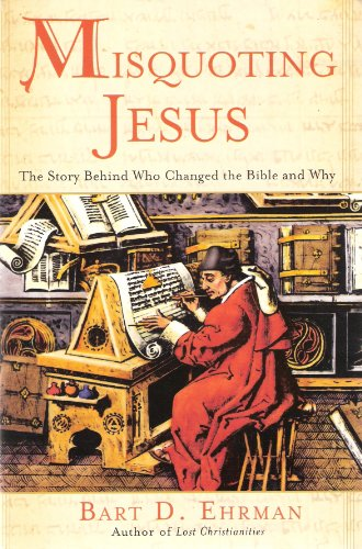 9780060844967: Misquoting Jesus : The Story Behind Who Changed The Bible and Why