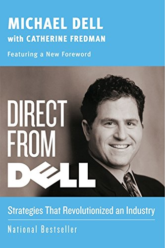9780060845728: Direct from Dell: Strategies That Revolutionized an Industry