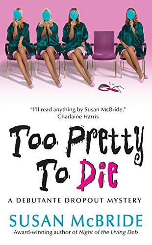 9780060846015: Too Pretty to Die (Debutant Dropout Mysteries, No. 5)