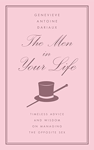 9780060846251: The Men in Your Life: Timeless Advice and Wisdom on Managing the Opposite Sex