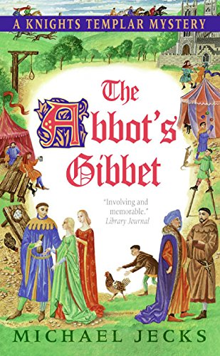 9780060846565: The Abbot's Gibbet (Knights Templar Mysteries (Avon))