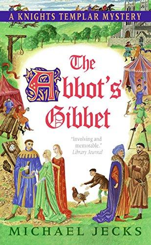 9780060846565: The Abbot's Gibbet (Knights Templar Mysteries (Avon))