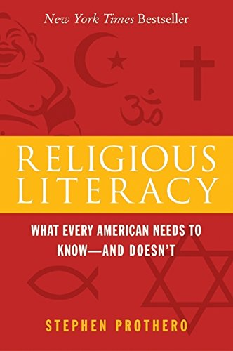 9780060846701: Religious Literacy: What Every American Needs to Know--And Doesn't