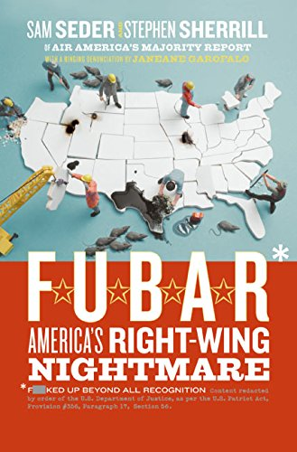 9780060846718: F.U.B.A.R.: America's Right-Wing Nightmare
