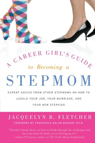 9780060846831: A Career Girl's Guide to Becoming a Stepmom