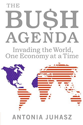 9780060846879: The Bush Agenda: Invading the World, One Economy at a Time