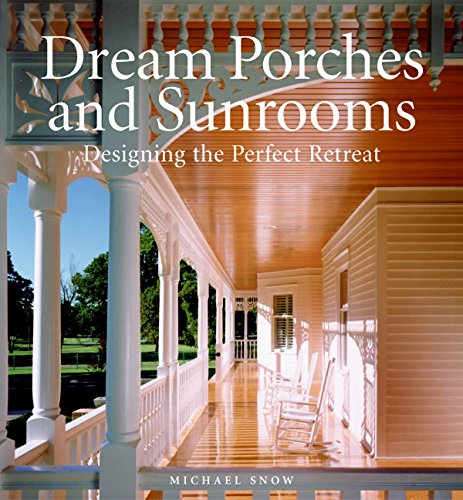 9780060847289: Dream Porches and Sunrooms: Designing the Perfect Retreat